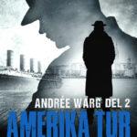 Amerika tur och retur, Andrée Warg - Del 2