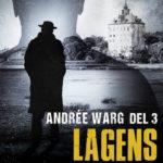Lagens korta arm, Andrée Warg - Del 3