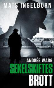 Andrée Warg - Sekelskiftesbrott
