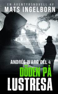 Döden på lustresa, Andrée Warg - Del 4 (Maj 2021)
